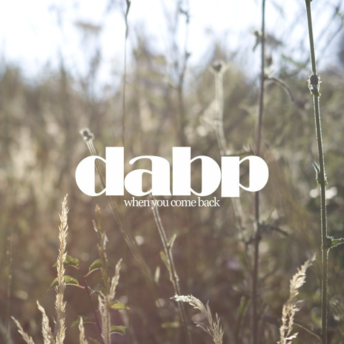 dabp - When You Come Back [download @ bandcamp]