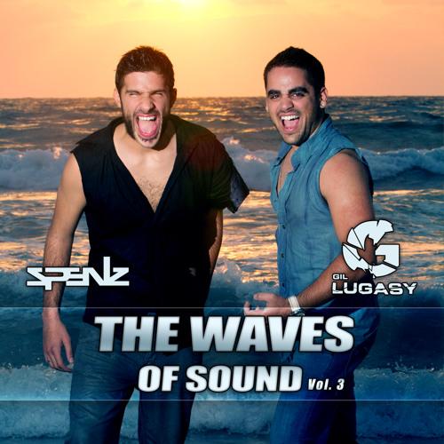 DJ Gil Lugasy - DJ Spenz - The Waves Of Sound (Vol.3) [Free Download]