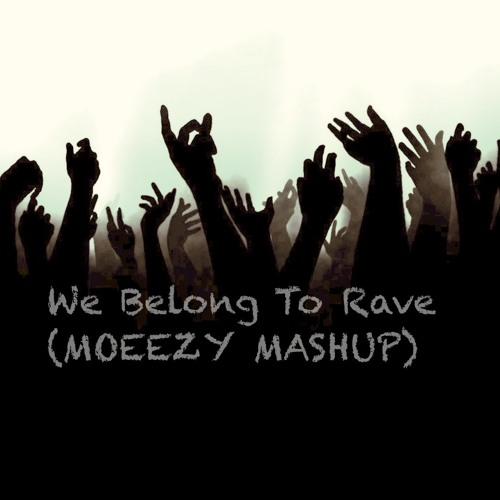 Basto Vs. Ido Shoam - We Belong To Rave (Moeezy Mashup) *SUPPORTED BY BASTO AND IDO SHOAM*