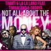 Timati La La Land Feat Timbaland Grooya Not All About The Money Album Cover