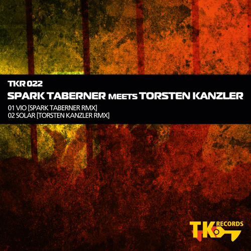 TK Records 022 ll Spark Taberner meets Torsten Kanzler E.P.