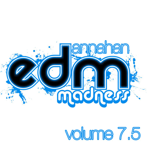 EDM Madness Vol. 7.5