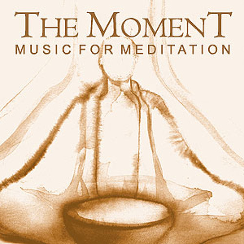 """Music for Meditation"" by The Moment"