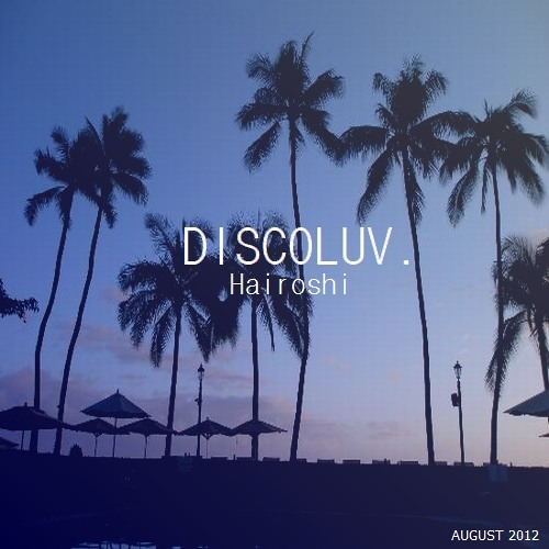 Discoluv August 2012 Mix - Hairoshi