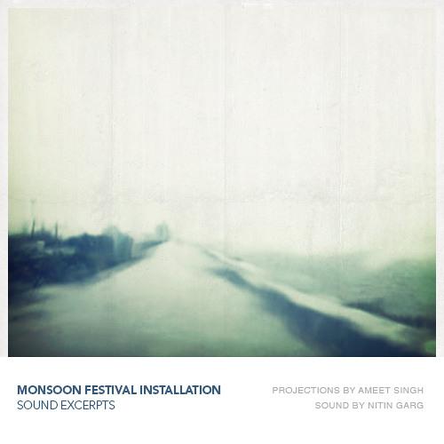 Monsoon festival installation-Sound excerpts