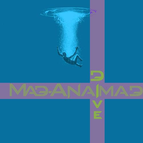 Mad Anaimad - Dive