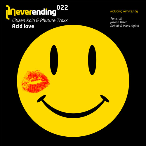 Citizen Kain & Phuture Traxx - Acid Love (Joseph Disco Remix) (Neverending 022)
