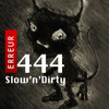 Slow and Dirty