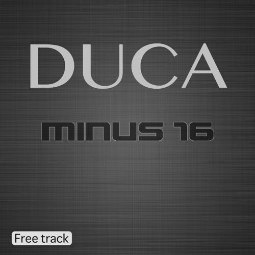 Duca - Minus 16 (Free Track)