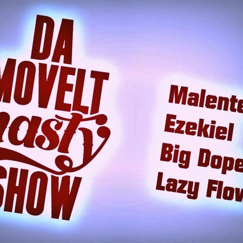 Da Movelt Nasty Show @ Nasty FM #8 - Guests Malente & Ezekiel - August 4th 2012