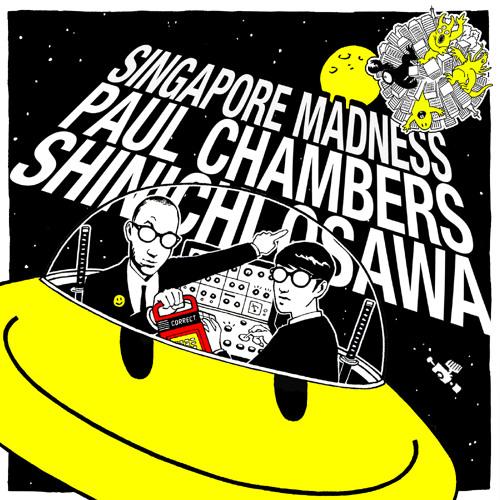 Shinichi Osawa & Paul Chambers - Singapore Madness (incl. remixes by Mumbai Science & The Sneekers)