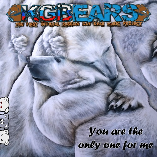 KGBears - You are the only one for me