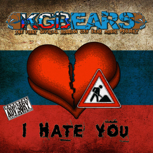 KGBears- I HATE YOU (radio edit)