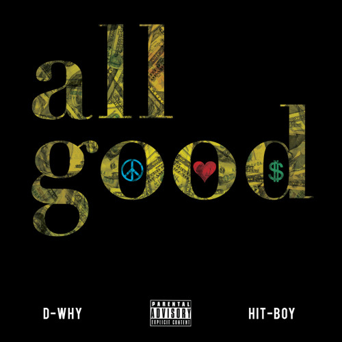 "D-WHY feat. Hit-Boy - ""All Good"" (Prod. Marcus D'Tray)"