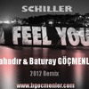 Schiller -I Feel You (Bahadir & Baturay Gocmenler Rmx)