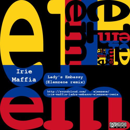 Irie Maffia - Lady's Embassy (Elemzene remix)