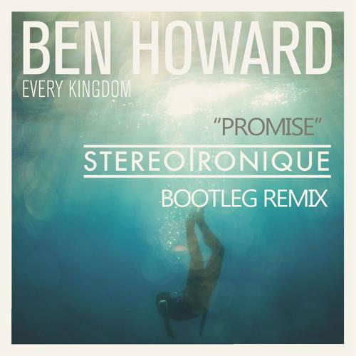 Ben Howard - Promise (Stereotronique Bootleg Radio Remix)