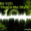 Dj Y3Ti Thats My Style