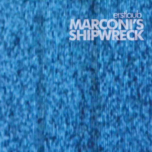 Erstlaub - Marconi's Shipwreck promo clips