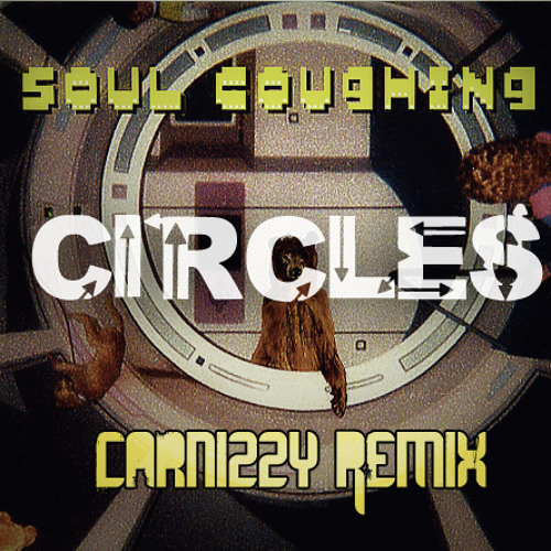 Soul Coughing- Circles (Carnizzy Remix) (FREE DOWNLOAD)
