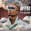 B O B Ray Bands J Tyler Remix mp3