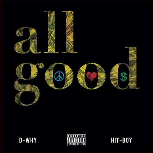 D-WHY Ft. Hit-Boy - All Good