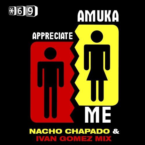 Amuka - Appreciate Me ( Ivan Gomez & Nacho Chapado Mix ) SC CUT