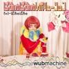 つけまつける (Wub Machine Remix)