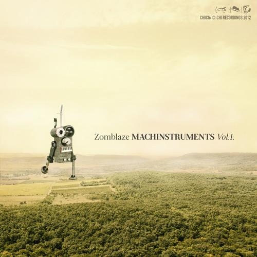 [CHI036] Zomblaze: Machinstruments Vol.1.