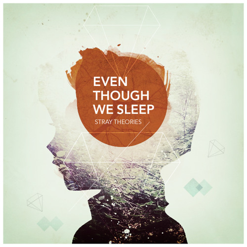 Even Though We Sleep (Album Preview Mix)