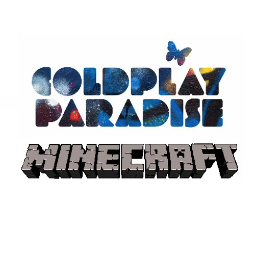 Coldplay - Paradise (Minecraft Remake)