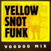 Home Brew - Yellow Snot Funk [Explicit lyrics] [Voodoo Remix]