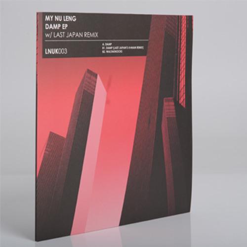 [OUT NOW] My Nu Leng - 'Damp' EP Inc. Last Japan Remix