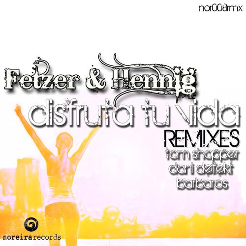 Fetzer&Hennig - Disfruta tu vida (Tom Shopper Remix) - Snippet; Release 17.08.2012