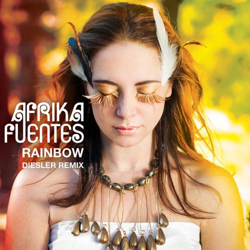 Afrika Fuentes - Rainbow [Diesler Remix]