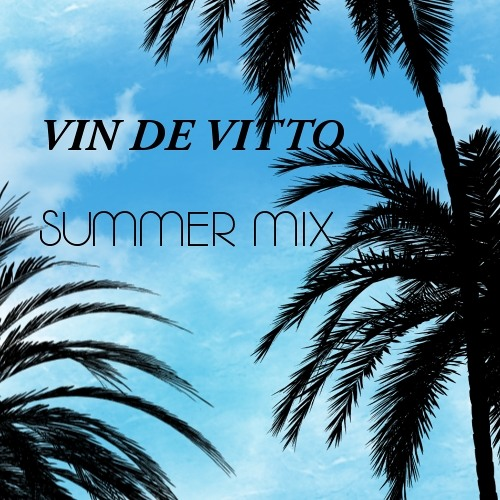 Vin  De Vitto -  Summer  DJ Mix