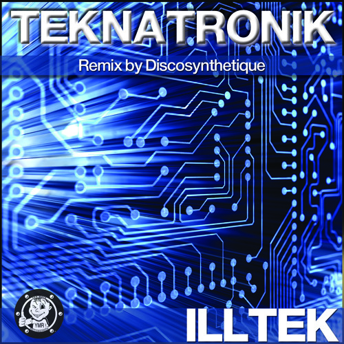 Teknatronik - Ill Tek (Original Mix)