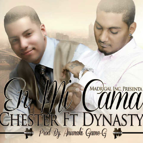 Chester Ft Dynasty - En Mi Cama