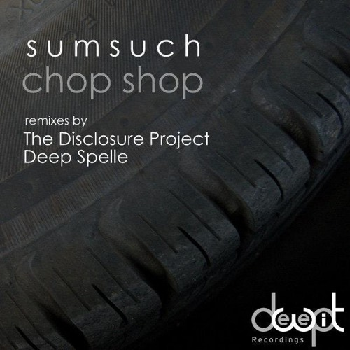 Sumsuch - Chop Shop (Deep Spelle's Back To The 80's Remix) [DeepWit Recordings]