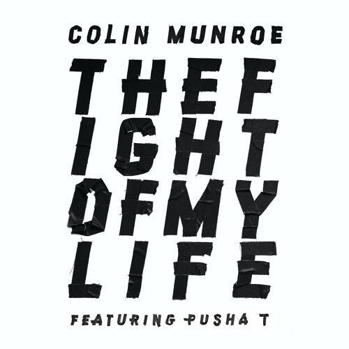The Fight of My Life ft. Pusha T (Alt Version)
