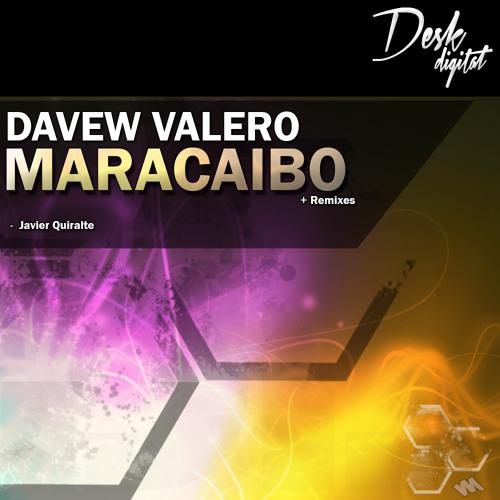 Davew Valero - Maracaibo (Javier Quiralte Remix) [Desk Digital Records] OUT NOW