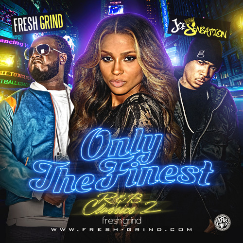 Fresh Grind | Only The Finest: R&B Classics 2 (Mixed By DJ Joe Sensation)