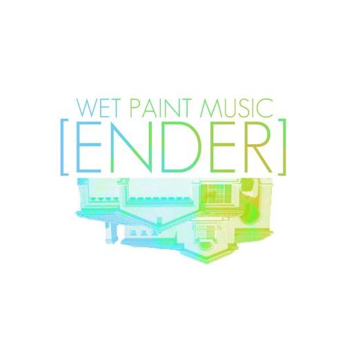 Wet Paint - Ender