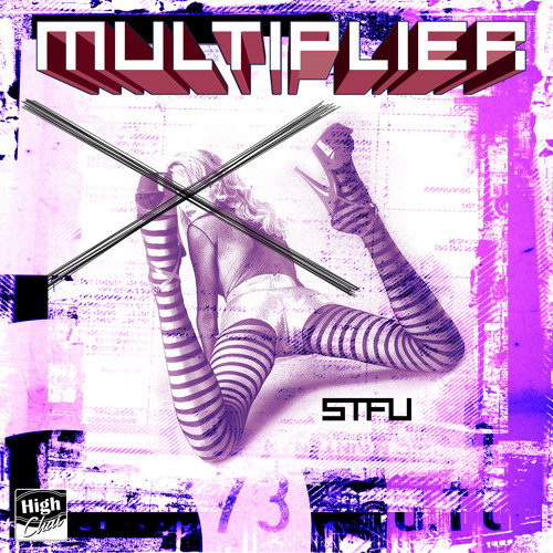 Multiplier - STFU (Original Mix) [High Chai Recordings]