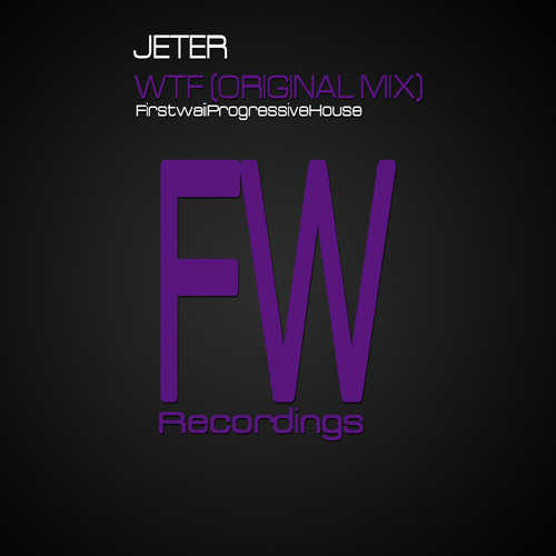 Jeter - WTF (Original Mix) OUT NOW!