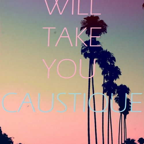 Caustique-Will Take You There