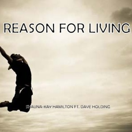 Reason For Living [featuring Dave Holding]