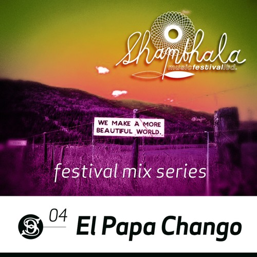 DS presents the Shambhala Music Festival 2012 Podcasts  El Papa Chango