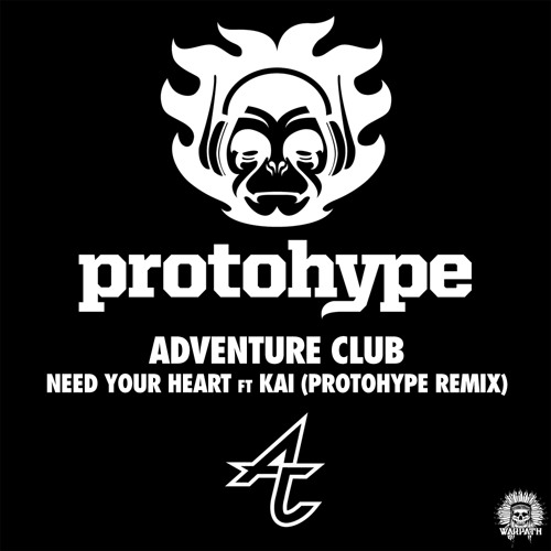 Adventure Club - Need Your Heart feat. Kai (Protohype Remix)