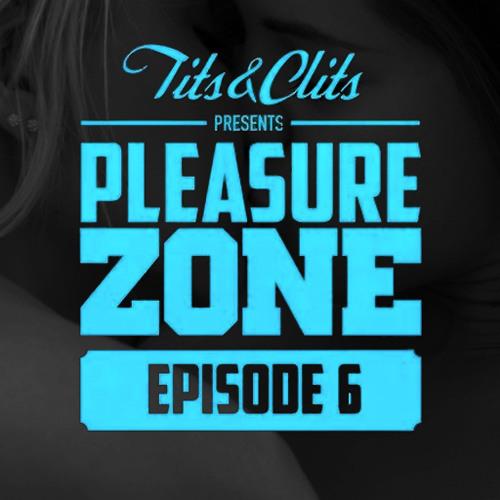 Tits & Clits - Pleasure Zone, Episode 06